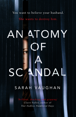 Anatomy of a Scandal | Sarah Vaughan | 9781471164996 | NetGalley