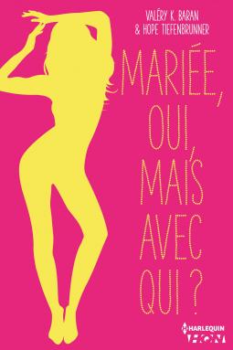 Mariée, oui, mais avec qui ? de  Valéry K. Baran et Hope Tiefenbrunner Cover113150-medium