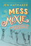Cover Image: Of Mess and Moxie