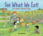 Cover Image: See What We Eat!