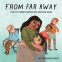 Cover Image: From Far Away