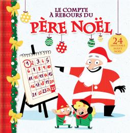 Le compte à rebours du père Noël   Kim Thompson, illustré by Élodie ... 2ebcb9a1326e