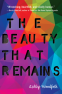 Cover Image: The Beauty That Remains