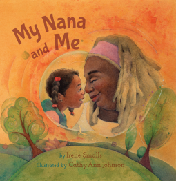 My Nana and Me by Irene Smalls