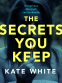 Cover Image: The Secrets You Keep
