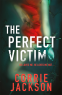 Cover Image: The Perfect Victim