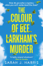 Cover Image: The Colour of Bee Larkham's Murder