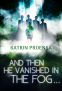 Cover Image: ...And Then He Vanished in the Fog