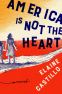 Cover Image: America Is Not the Heart