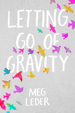 Letting Go of Gravity by Meg Leder