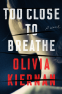 Cover Image: Too Close to Breathe