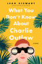 Cover Image: What You Don't Know About Charlie Outlaw