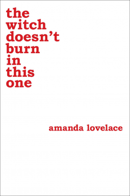 the witch doesn't burn in this one   Amanda Lovelace