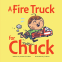 Cover Image: A Fire Truck for Chuck
