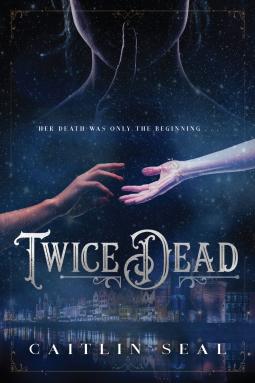 Twice Dead | Caitlin Seal | 9781580898072 | NetGalley