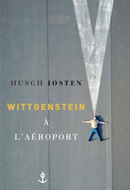 Wittgenstein à l'aéroport d'Husch Josten