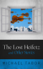 Cover Image: The Lost Heifetz and Other Stories
