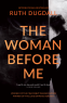 Cover Image: The Woman Before Me: Award-winning psychological thriller with a gripping twist