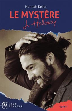 Le Mystère J. Holloway Tome 1 d'Hannah Keller