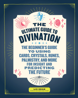 The Ultimate Guide to Divination | Liz Dean | 9781592337781 | NetGalley