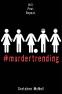 Cover Image: #MurderTrending