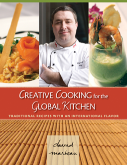 Creative Cooking For The Global Kitchen | David Marteau | 9780986812507 |  NetGalley
