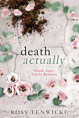 Death Actually | Rosy Fenwicke | 9780473430986 | NetGalley