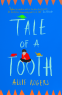 Cover Image: Tale of a Tooth: Heart-rending story of domestic abuse through a child's eyes
