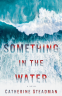 Cover Image: Something in the Water