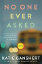 Cover Image: No One Ever Asked