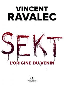Sekt L'origine du Venin de Vincent Ravalec