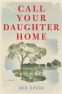 Cover Image: Call Your Daughter Home