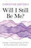 Cover Image: Will I Still Be Me?