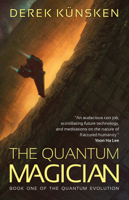 A Science fiction book cover with Top text reads Derek Kunsken and bottom text reads The Quantum Magician. Image is of a satelitte with glowing orange light coming out of it from within. A small space craft flying near it.