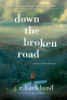 Cover Image: Down the Broken Road