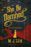 Cover Image: She Be Damned: A Heloise Chancey Mystery
