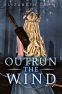Cover Image: Outrun the Wind