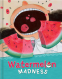 Cover Image: Watermelon Madness