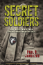 Cover Image: Secret Soldiers: How the U.S. Twenty-Third Special Troops Fooled the Nazis