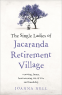Cover Image: The Single Ladies of Jacaranda Retirement Village