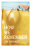 Cover Image: How We Remember