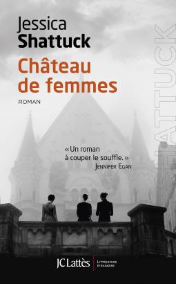 Château de femmes de Jessica Shattuck - Editions JC Lattès
