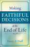 Cover Image: Making Faithful Decisions at the End of Life