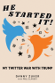 Cover Image: He Started It!: My Twitter War with Trump