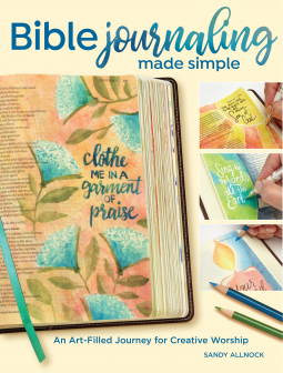 Bible Journaling Made Simple | Sandy Allnock | 9781440353338