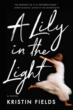 A Lily in the Light | Kristin Fields | 9781542041690 | NetGalley