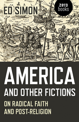 Proposal Essay Topics List America And Other Fictions On Radical Faith And Postreligion By Ed Simon  Is A Collection Of Essays About America And Religion Simon Is An  Editoratlarge  Essay On Newspaper In Hindi also What Is The Thesis Of An Essay Book Review  America And Other Fictions On Radical Faith And Post  Proposal Essay Topics List