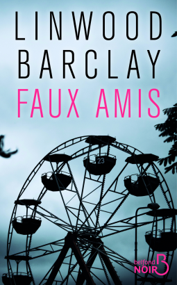 Faux amis de Linwood Barclay