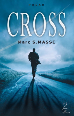 Cross de Marc S. Masse - Editions Flamant Noir