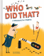 Cover Image: Who Did That? A Whodunit for Children